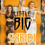 Little Big - Skibidi